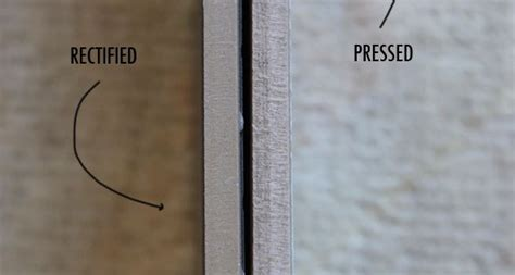 Choose a tile with a rectified edge rather than a pressed