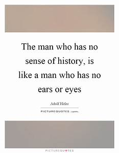 The man who has... Man Eyes Quotes