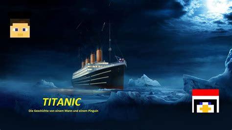 minecraft titanic der film outdated youtube