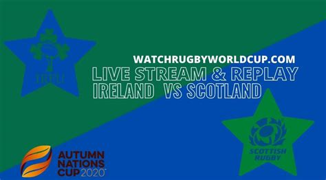 Scotland Vs Ireland Live Stream 2020 & Full Replay: Autumn ...