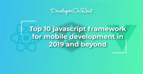 mobile app javascript javascript frameworks for mobile app development 2019