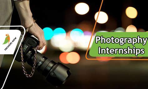 photography internships    freshers