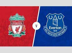 Merseyside derby Liverpool vs Everton Match preview