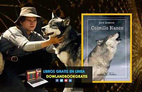 Descargar libros gratis en formatos pdf y epub. Colmillo Blanco por Jack London (Libro - PDF)