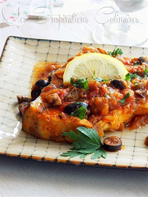 comment cuisiner de l espadon espadon sauce tomate olives et câpres le cuisine