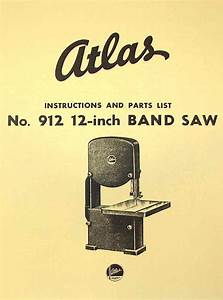 Atlas 912 12 U0026quot  Band Saw Operator Parts Manual
