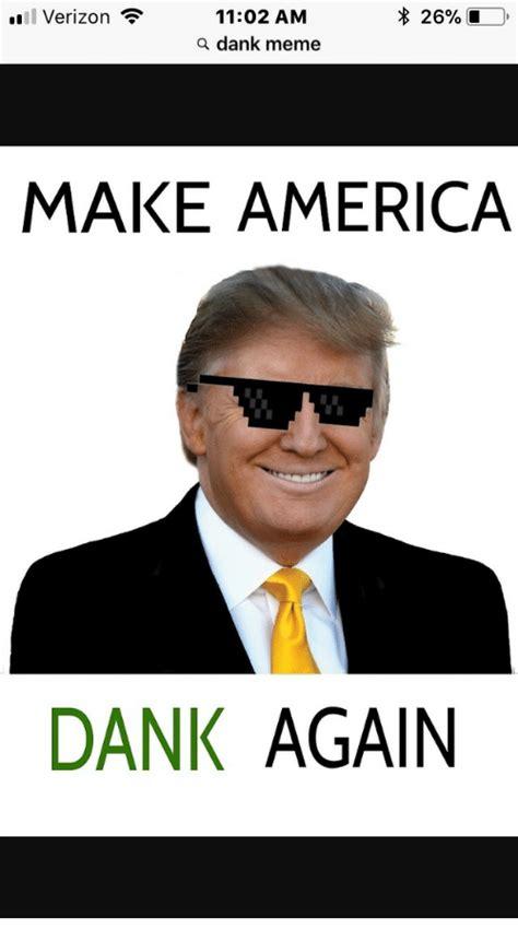 How To Make Dank Memes - all verizon 26 1102 am a dank meme make america dank again america meme on sizzle