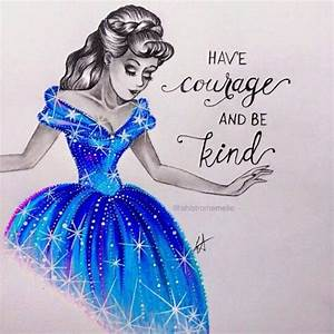 Have Courage an... Modern Day Princess Quotes