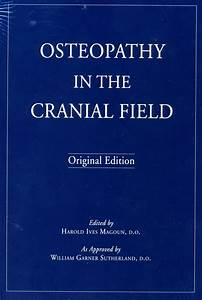 Osteopathy In The Cranial Field By Harold Ives Magoun