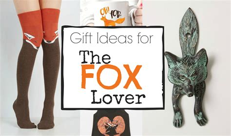 Fox Gift Ideas  The Weathered Fox