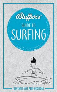 Bluffer U0026 39 S Guide To Surfing