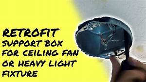 Install A Ceiling Fan Retrofit Junction Box  Support A