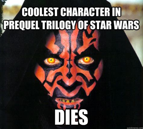 Darth Maul Meme - coolest character in prequel trilogy of star wars dies freshman darth maul quickmeme