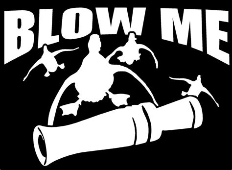 Blow Me Duck Hunting Decal  Sticker  Ebay. Creative Event Banners. Two Bat Decals. Animal Block Lettering. Chronic Obstructive Signs. Interior Designer Logo. Gunslinger Logo. Concrete Stain Murals. Flat Cut Lettering