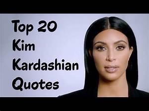 Top 20 Kim Kardashian Quotes - The American reality ...