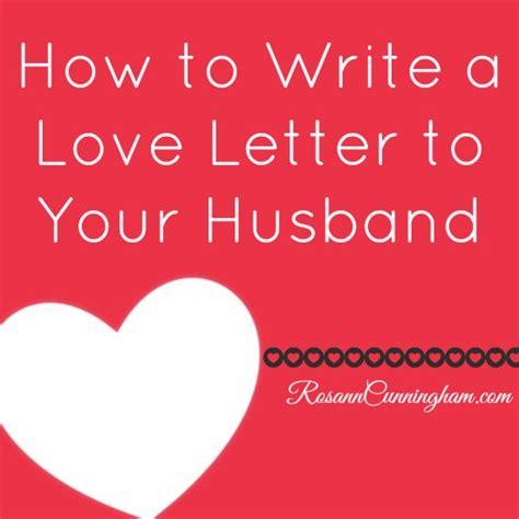 write  love letter   husband rosann