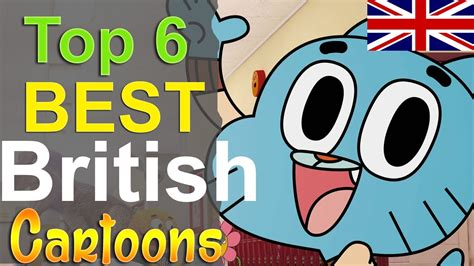 Top 6 Best British Cartoons