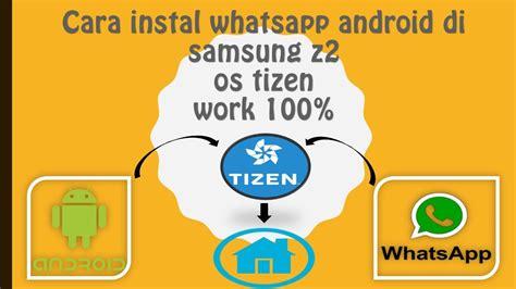 cara install whatsapp android yang muncul di menu home screen samsung z2 tizen phone