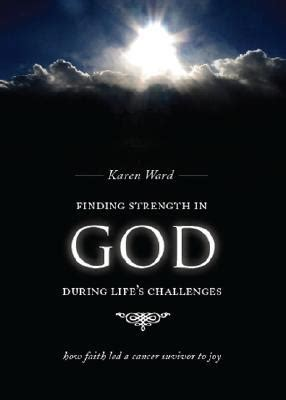 finding strength  god  lifes challenges