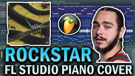 Rockstar (fl Studio Piano Cover) (free Flp