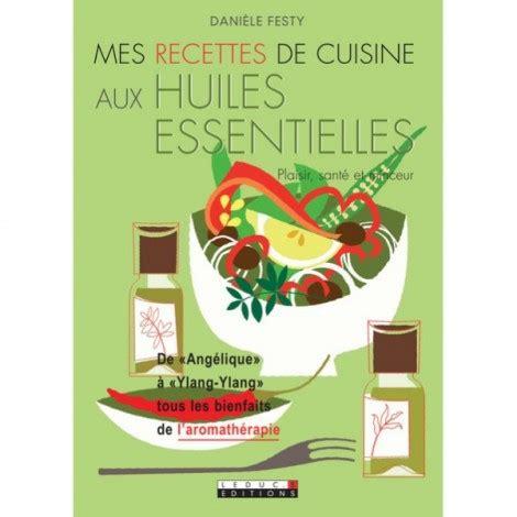 mes recettes de cuisine mes recettes de cuisine aux huiles essentielles èle