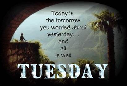 Tomorrow Today Tuesday Well Worried Quotes Gifs