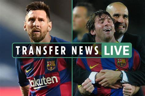 Lionel Messi Transfer News LIVE: Messi 'CALL GUARDIOLA ...
