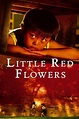 Little Red Flowers Pictures - Rotten Tomatoes