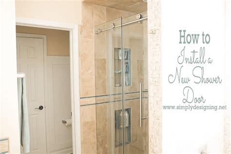 New Shower Door by How To Install A New Shower Door