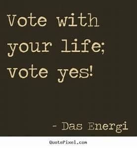Voting Quotes Positive. QuotesGram