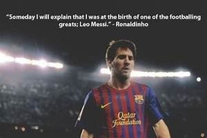 Messi And Ronaldinho Quotes. QuotesGram