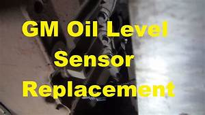 How To Replace The Oil Level Sensor On A Gm Vehicle