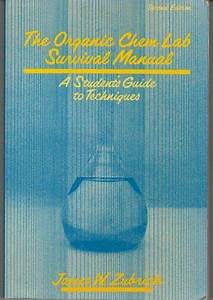 The Organic Chemistry Laboratory Survival Manual   A
