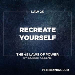 """Law 25: Re-Create Yourself """"Do not accept the roles that ..."""