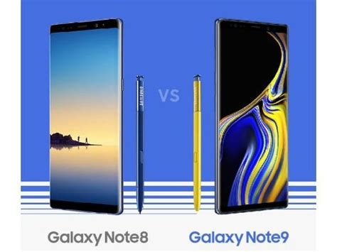 samsung galaxy note 9 vs samsung galaxy note 8 price in india specifications cameras and