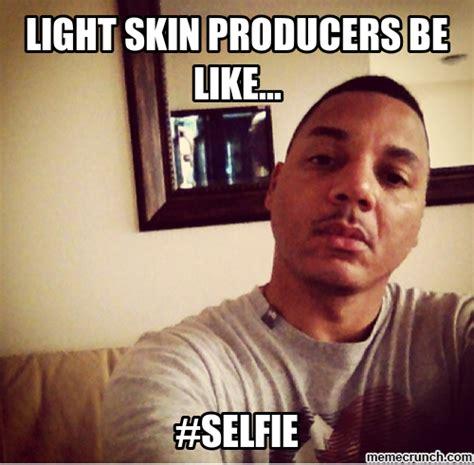 Light Skin Memes - light skin producers be like