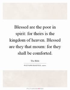 Blessed are the poor in spirit: for theirs is the kingdom ...