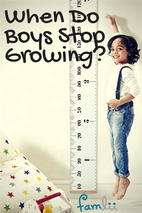 age  boys stop growing famlii