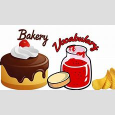 Vocabulary Practice Bakery Vocabulary English Words  Toddler Learning  Kids Sweets