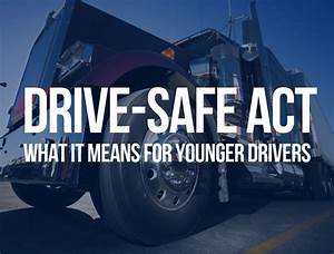 Drive-safe Act Aims To Reduce Driver Shortage