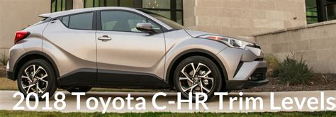 Toyota Trim Levels by 2018 Toyota C Hr Trim Levels And Features