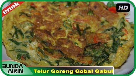 Bunda bisa sekalian belajar resep sate ayam sederhana namun maknyus rasanya. Telur Goreng Gobal Gabul Resep Masakan Indonesia Rumahan Mudah Simpel Recipes Indonesia Bunda ...