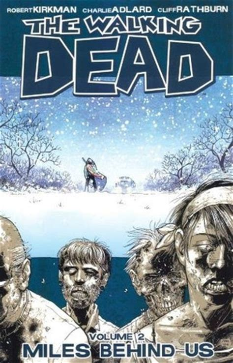 The Walking Dead, Vol 02 Miles Behind Us By Robert