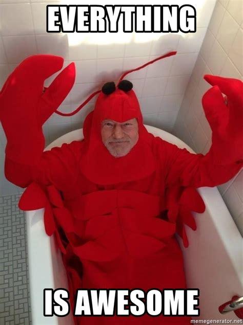 Patrick Stewart Meme Generator - everything is awesome patrick stewart lobster costume meme generator