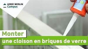 Faire Une Cloison De Separation : comment monter une cloison en briques de verre leroy merlin youtube ~ Melissatoandfro.com Idées de Décoration