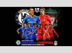Chelsea vs Liverpool Three to See Chelsea vs Liverpool