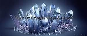 How Do Crystals Form  U0026 Grow