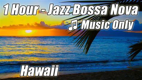 Jazz Instrumental Music Smooth Bossa Nova Piano Playlist