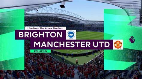 Brighton vs Manchester United Premier League: Stay ...