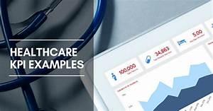 Objectives Of Company Healthcare Kpis Metrics Explore Healthcare Kpi Examples